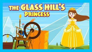 The Glass Hill's Princess   Animated Stories For Kids   Moral Stories and Bedtime Stories For Kids