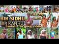 Bir Sidhu bir kanhu// Santali song// 30 Jun hul maha 2020//full song