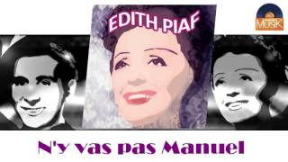 Watch Edith Piaf Ny Vas Pas Manuel video