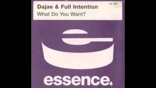 Dajaé & Full Intention - What Do You Want (Vocal Mix)