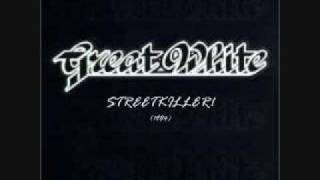 GREAT WHITE - STREETKILLER!