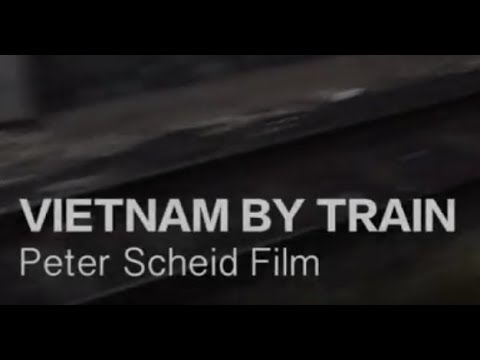 Vietnam By Train - Travel Vietnam, Trailer - Film Production/Cameraman/Videographer Ho Chi Minh City