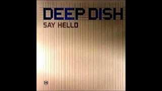 DEEP DISH - SAY HELLO (CLUB MIX)