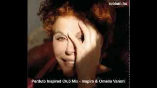 Perduto Inspired Club Mix - Inspiro & Ornella Vanoni