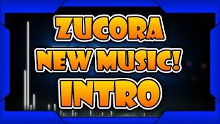 [10 Likes?] Zucora's Intro (New Music: Requested by Zucora)