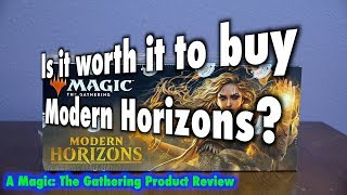 Is It Worth It To Buy Modern Horizons? A Magic: The Gathering Product Review