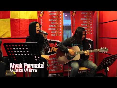 Akustika AM Krew -  Alyah - Permata