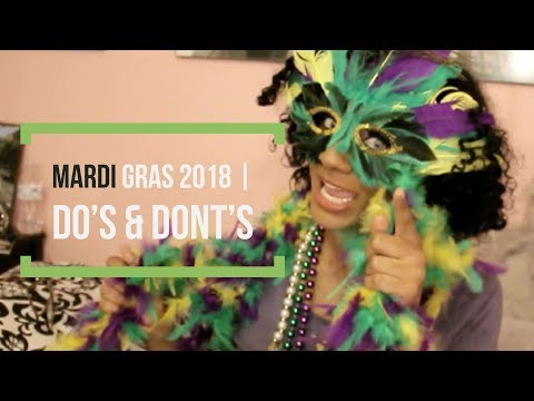 MARDI GRAS 2018 | DO's & DONT's