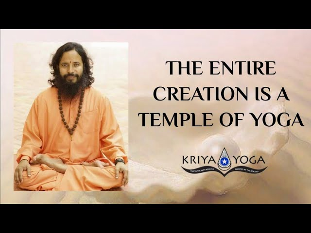 The Entire Creation Is a Temple of Yoga