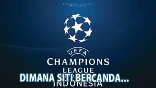 Lagu Tema Liga Champion versi bahasa indonesia