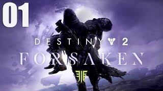Destiny 2 Forsaken (PS4 Pro) -Part 1- Walkthrough Gameplay Full Campaign (No Commentary)