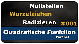 Let's Learn Nullstellen von quadratischen Funktionen - wurzelziehen / radizieren - #001