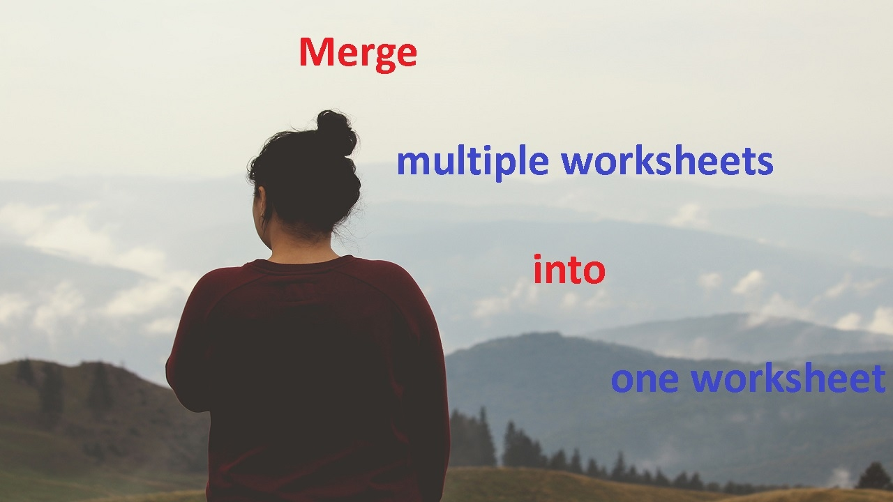 Excel VBA Merge multiple worksheets into one worksheet YouTube – Combine Multiple Worksheets into One