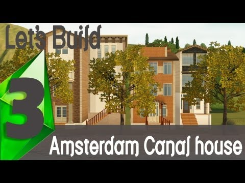 The Sims 3 - Let's Build an Amsterdam Canal house | Part 3