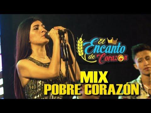 El Encanto De Corazón - Mix Pobre Corazón | En Vivo Concierto Aniv 6 Años