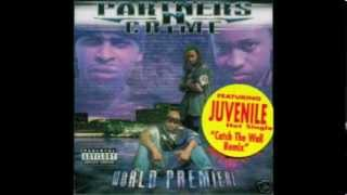 Partners N Crime - Catch The Wall Remix (Feat Juvenile) (2001)