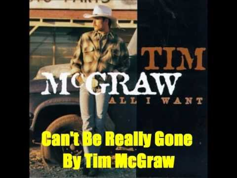 Can't Be Really Gone By Tim McGraw *Lyrics in description*