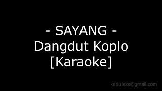 Single Terbaru -  Sayang Cover Dangdut Koplo Karaoke No Vokal