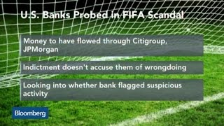 U.S. Banks Examined for Links to FIFA Corruption