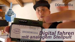 Digital Fahren - Analoges Stellpult mit D&H Bremsmodul