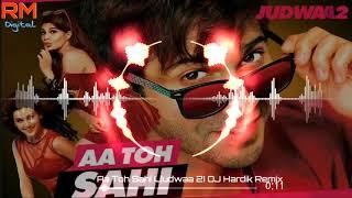 Aa Toh Sahi (Judwaa 2) DJ Hardik Remix