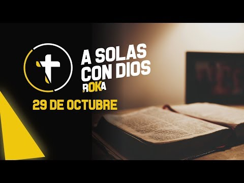 A SOLAS CON DIOS / 29 DE OCTUBRE