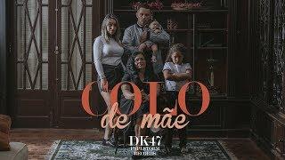 DK 47 - Colo de Mãe (Prod. DJ Caique)