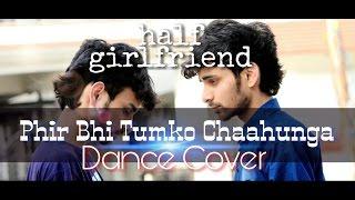 Baixar MAIN PHIR BHI TUMKO CHAHUNGA | HALF GIRLFRIEND | Dance cover by Ajay Poptron | Arijit Singh