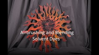 Airbrushing and Blending The Solvent Dyes