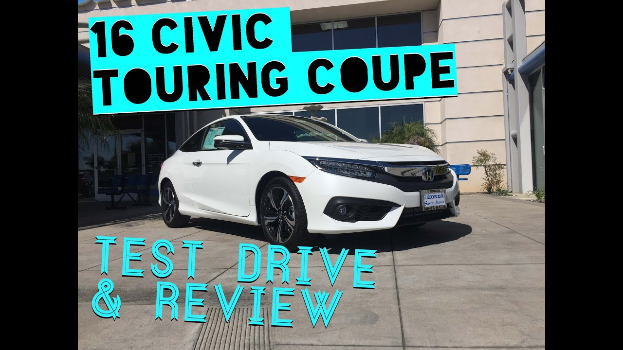2016 Honda Civic Touring Coupe Review And Test Drive