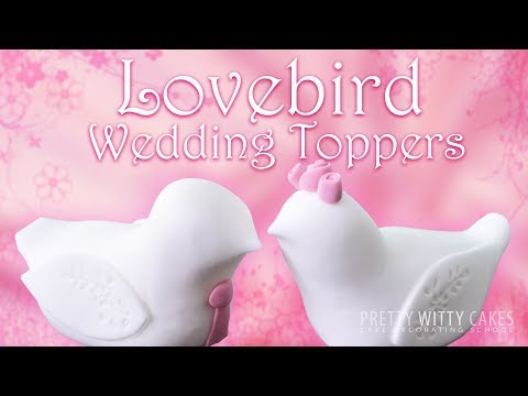 How to Make Love Birds Toppers - Pretty Witty Cakes