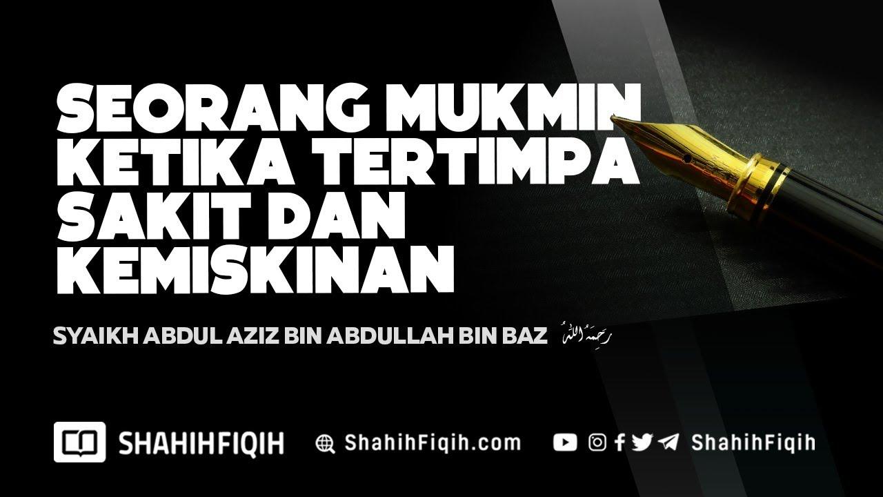 Download Seorang Mukmin Ketika Tertimpa Sakit dan Kemiskinan - Syaikh Abdul Aziz bin Baz #nasehatulama