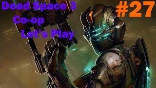 Corpse Party Dance Off - Dead Space 3 Co-op Part 27 w/Shoeboxx & Ian