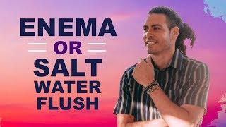 How to do a full body detox using Enema or Salt Water Flush?