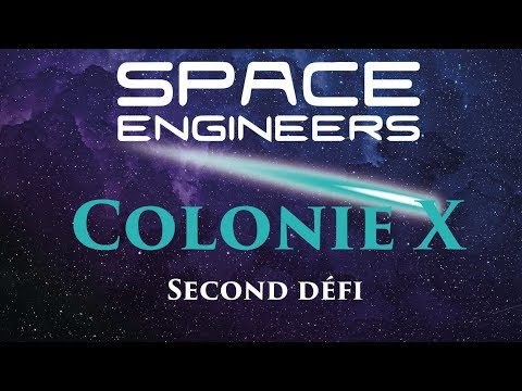 Space Engineers - ColonieX (second défi) [FR]
