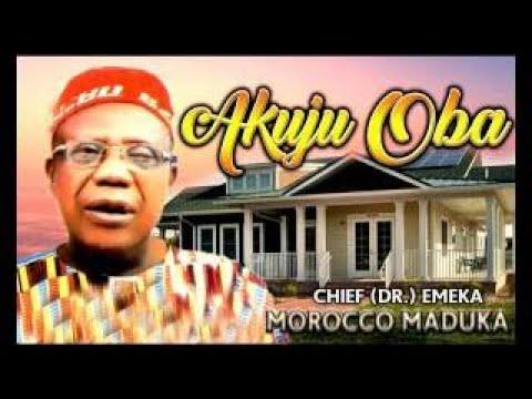 Download Chief Emeka Morocco Maduka Akuju Oba Latest 2017 Nigerian Highlife Music