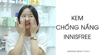 [UNBOXING BEAUTY] KEM CHỐNG NẮNG INNISFREE