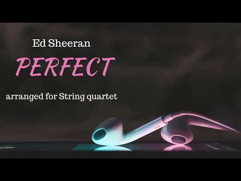 PERFECT (Ed Sheeran ft. Beyonce) arranged for STRING QUARTET