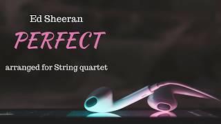 PERFECT (Ed Sheeran ft. Beyonce) arranged for STRING QUARTET
