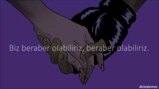 Major Lazer - Be Together [feat. Wild Belle] (Turkce Ceviri)