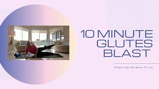 10 minute Glute Blast