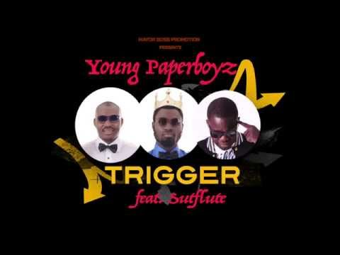Young Paperboyz - Trigger feat Sutflute [NIGERIA MUSIC ]