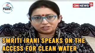 Union Minister Smriti IranI Speaks On Access To Clean For Women In Rural Areas   CNN News18