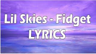 Lil Skies - Fidget (LYRICS)