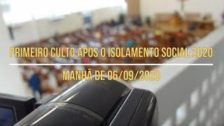 Primeiro culto realizado na manhã de 06/09/20, após o isolamento social/2020 - Rev. Philippe Almeida