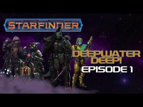 "Starfinder: Deepwater Deep! - Episode 1 - ""Rebel Scum!"""