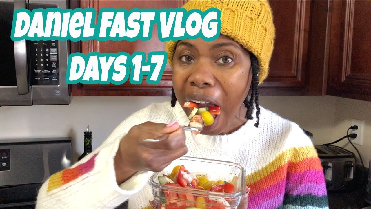 Daniel Fast Vlog - My Experience Day 1-7 the In's and Out's - Up's and  Down's