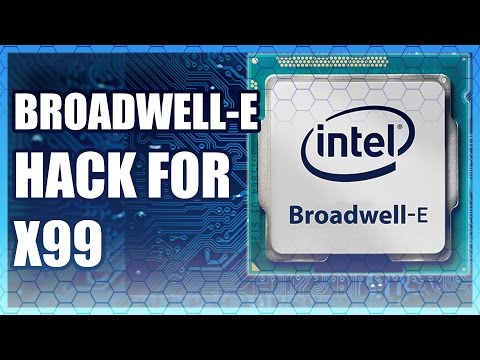 More Broadwell-E Leaks - Firmware Hack for X99