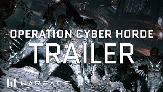 Video Warface - Trailer - Cyber Horde Special Operation download MP3, 3GP, MP4, WEBM, AVI, FLV Juli 2018