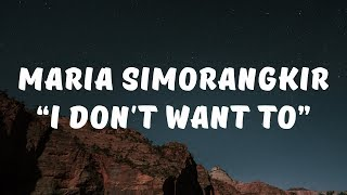 Maria Simorangkir - I Don't Want To (Lirik)